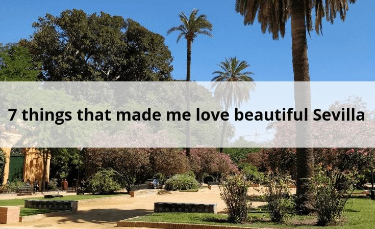 7 things that made me love Sevilla