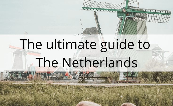 the ultimate guide to the netherlands