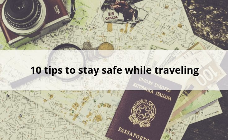10 tips to stay safe while traveling