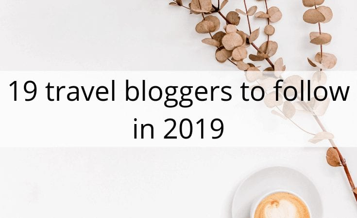 19 travel bloggers to follow