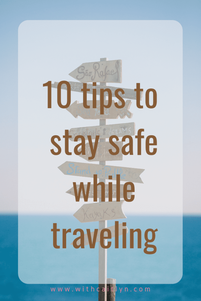 tips to stay safe while traveling