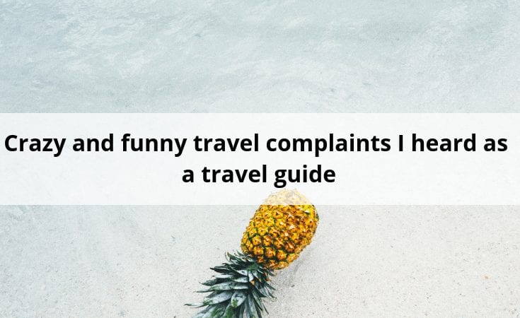 Crazy and funny travel complaints