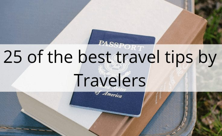 25 of the best travel tips by travelers