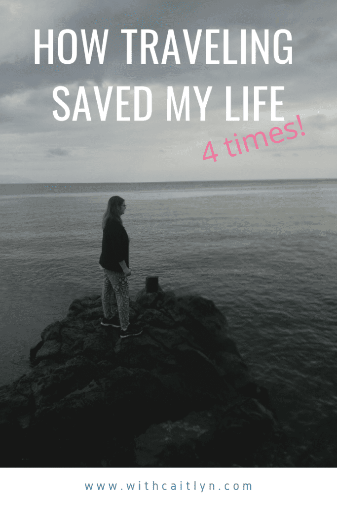 How traveling saved my life, 4 times
