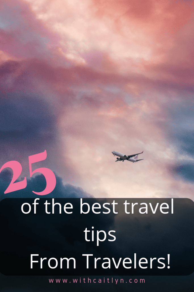 25 of the best travel tips from travelers