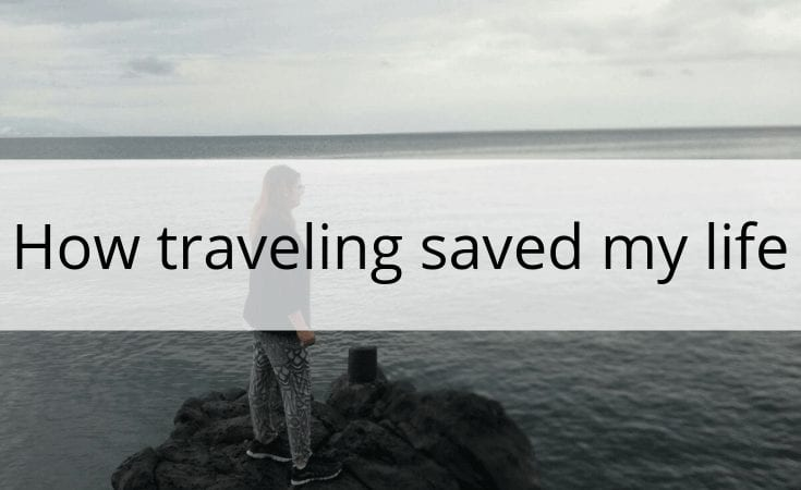 how traveling saved my life