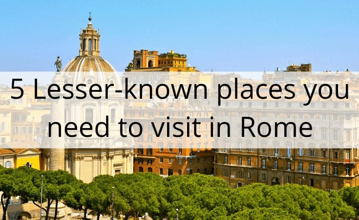 lesser known places to visit in rome
