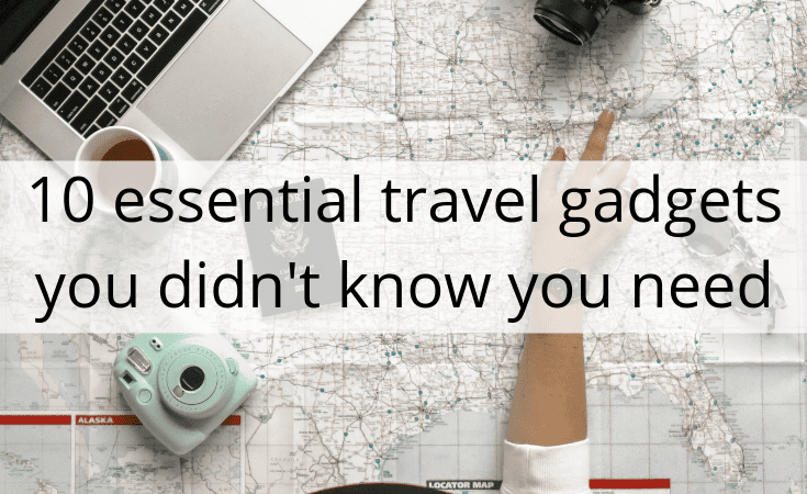 essential travel gadgets you didn't know you need