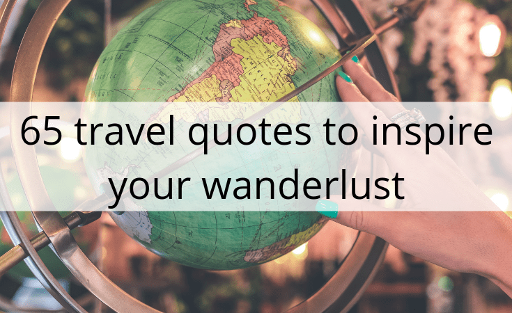 65 travel quotes to inspire your wanderlust